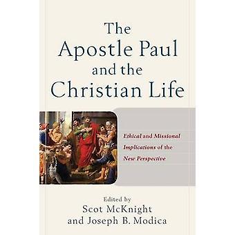 Apostle Paul and the Christian Life by Scot McKnight - Eds Joseph B M