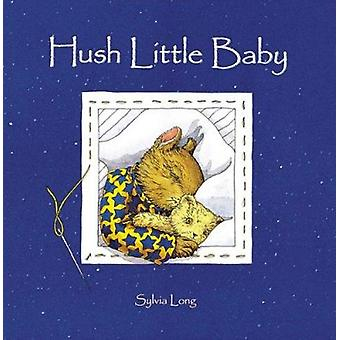 Hush Little Baby by Sylvia Long - 9780811814164 Book