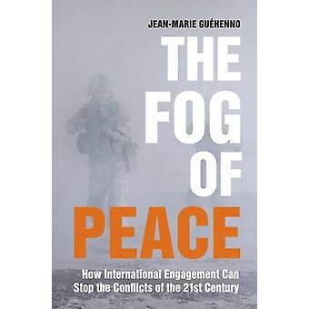 Le brouillard de la paix - une réminiscence du maintien de la paix internationale dans le 21