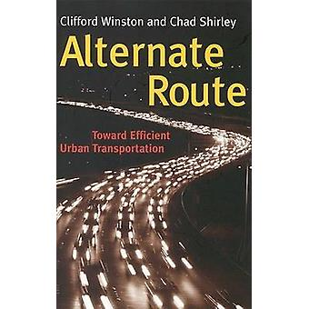 Alternate Route - Toward Efficient Urban Transportation by Clifford Wi
