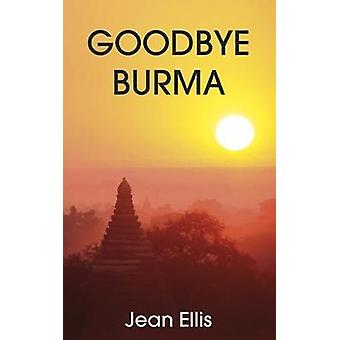 Goodbye Burma by Jean Ellis - 9780956851093 Book