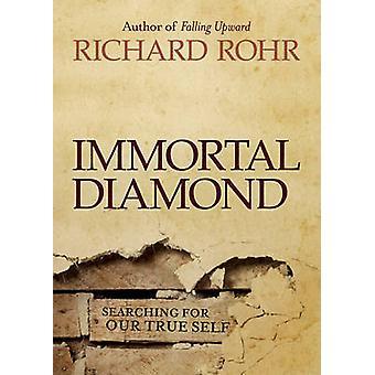 Odödliga Diamond - sökandet efter vårt sanna jag av Richard Rohr - 9781