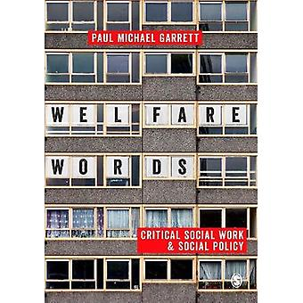 Welfare Words - - Critical Social Work & Social Policy by Paul Garrett