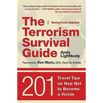 The Terrorism Survival Guide - 201 Travel Tips on How Not to Become a