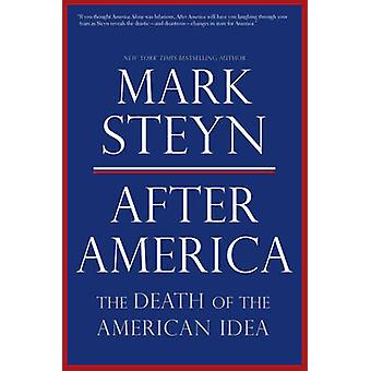 After America - Get Ready for Armageddon by Mark Steyn - 9781596981003