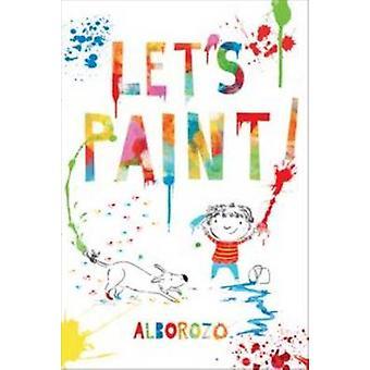 Laten we schilderen! door Gabriel Alborozo - 9781743313695 boek