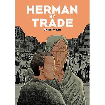 Herman by Trade by Chris W. Kim - 9781910593288 Book