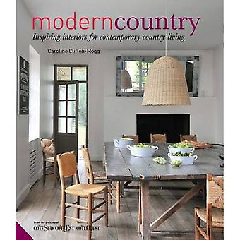 Modern Country - 'Inspiring Interiors for Contemporary Country Living