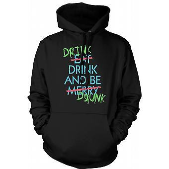 Mens Hoodie - Drink Drive And Be Drunk- Eat Drink and Be Merry - Funny