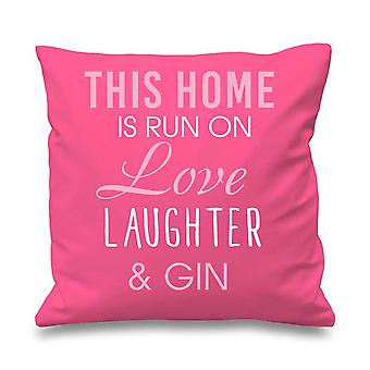 Pink Cushion Cover This Home Is Run By Love Laughter And Gin 16