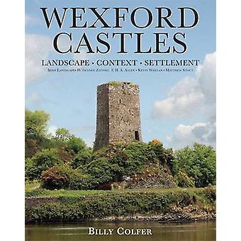 Wexford Castles - Environment - Settlement and Society by Billy Colfer