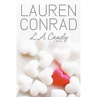 L.A. Candy by Lauren Conrad - 9780061767593 Book