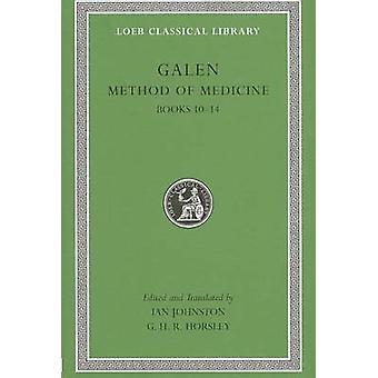 Method of Medicine - v. III - Bks. 10-14 by Galen - Ian Johnston - G.