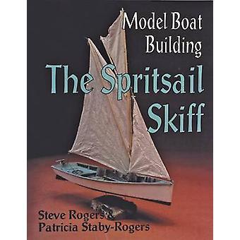 Construção de barco de modelo - Spritsail esquife por Steve Rogers - P.Staby - Roger