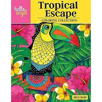 Hello Angel Tropical Escape Coloring Collection by Angelea van Dam -