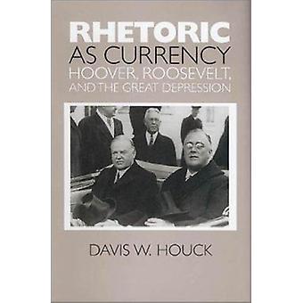 Retorik som valuta - Hoover - Roosevelt- och den stora Depression-b