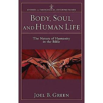 Körper - Seele- und des menschlichen Lebens - die Natur der Menschheit in der Bibel von