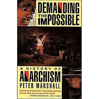 Krävande det omöjliga: en historia av anarkism