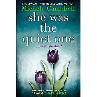 She Was the Quiet One: The gripping new novel from Sunday Times bestselling author Michele Campbell