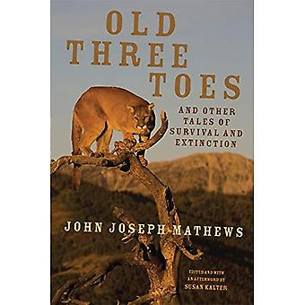 Old Three Toes and Other Tales of Survival and Extinction (American Indian Literature and Critical Studies)