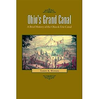 Ohio's Grand Canal: A Brief History of the Ohio and Erie Canal