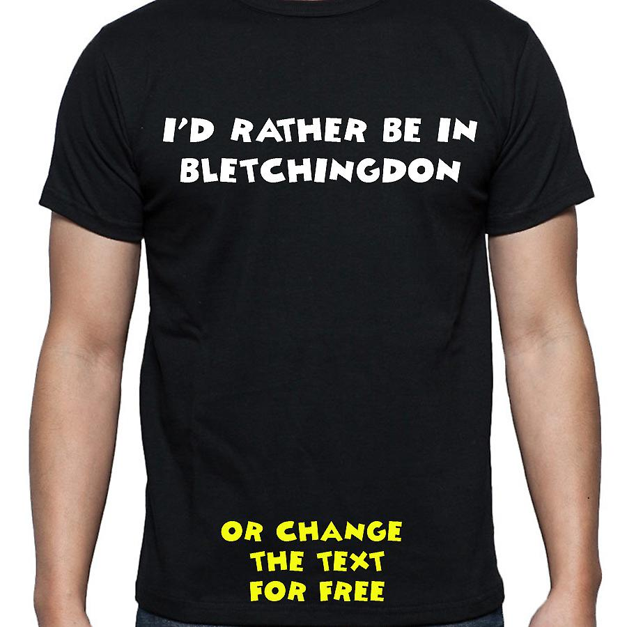 I'd Rather Be In Bletchingdon Black Hand Printed T shirt