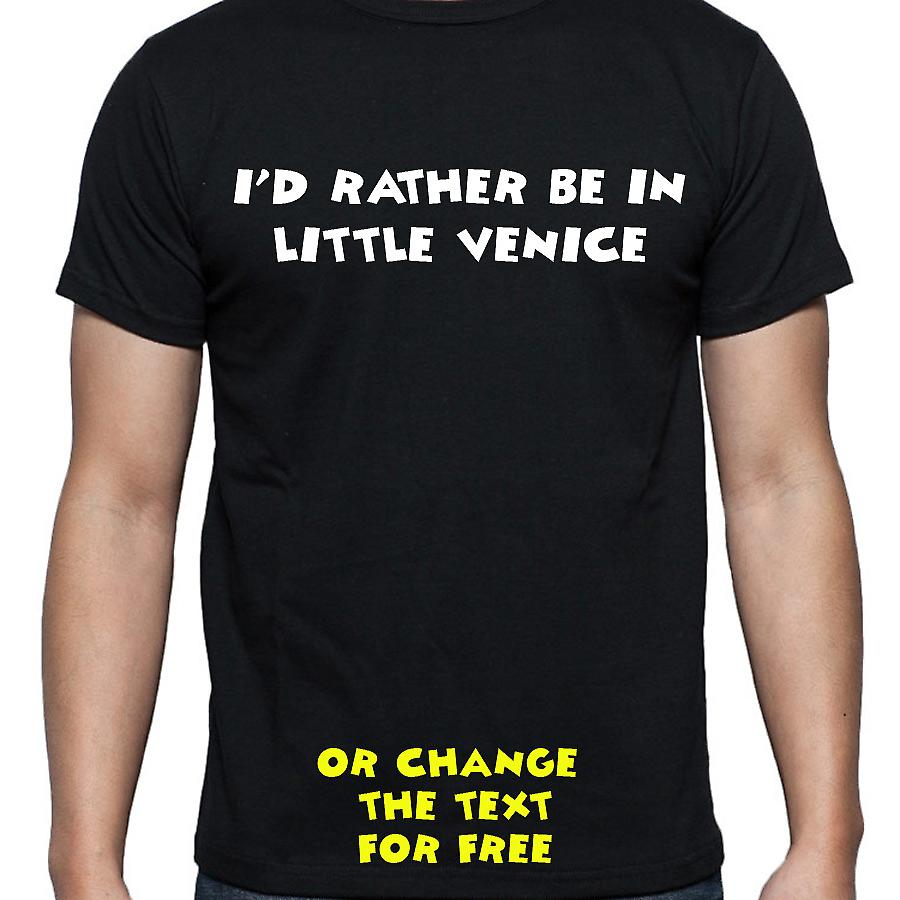 I'd Rather Be In Little venice Black Hand Printed T shirt