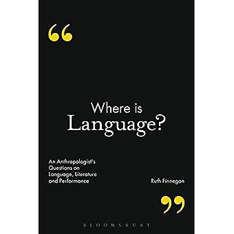 Dove si trova lingua?: domande di An antropologo sulla lingua, letteratura e Performance