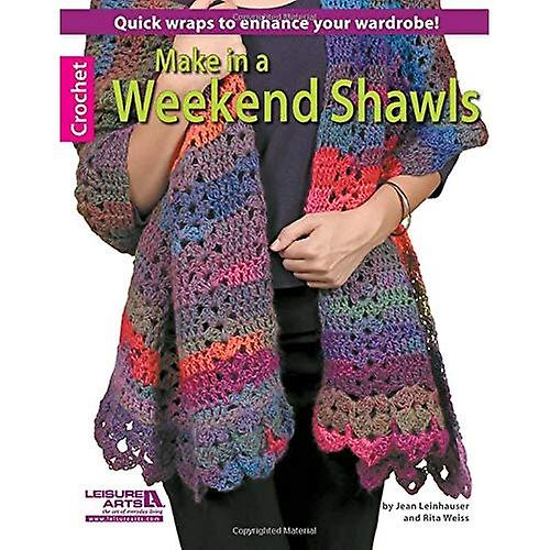 Make in a Weekend Shawls