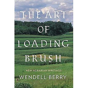 The Art of Loading Brush: New Agrarian Writings