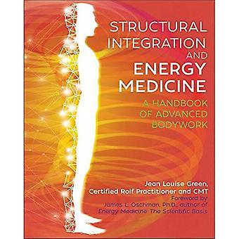 Structural Integration and Energy Medicine: A Handbook� of Advanced Bodywork