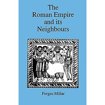 Roman Empire and Its Neighbours by Millar & Fergus