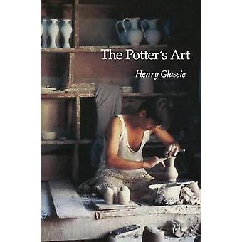 The Potters Art by Glassie & Henry H.