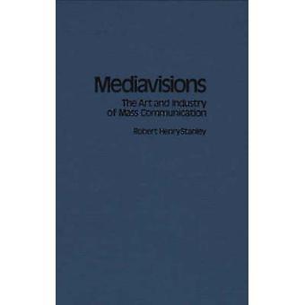 Mediavisions a arte e a indústria de comunicação de massa por Stanley & Robert