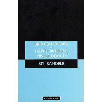 Brixton verhalen en gelukkig verjaardag Mister Deka D de korte en gelukkig leven van Ossic Jones door Bandele & Biyi