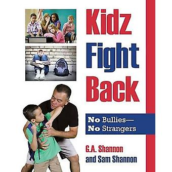 Kidz Fight Back No Bullies No Strangers by Shannon & G. a.