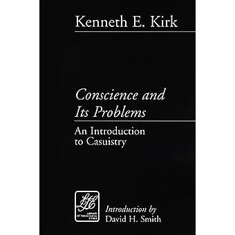Conscience and Its Problems by Kirk & Kenneth E.