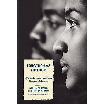 Education as Freedom African American Educational Thought and Activism by Anderson & Noel