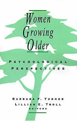 Femmes Growing Older Psychological Perspectives by Turner & Barbara Forhommeiak