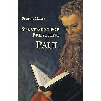 Strategies for Preaching Paul by Matera & Frank J