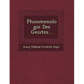 Phnomenologie Des Geistes... by Georg Wilhelm Friedrich Hegel