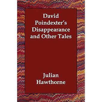 David Poindexters försvinnande och andra berättelser av Hawthorne & Julian