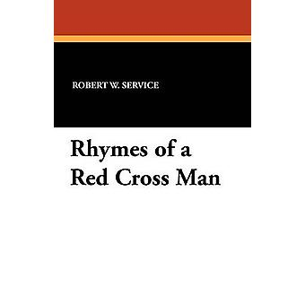 Rhymes of a Red Cross Man by Service & Robert W.