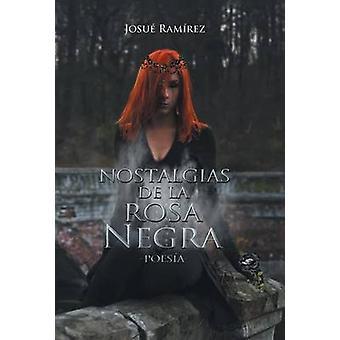 Nostalgias de la rosa negra Poesa by Ramrez & Josu