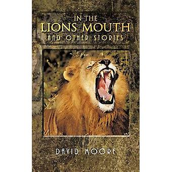 In the Lions Mouth and Other Stories by Moore & David
