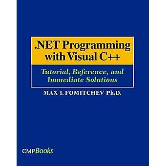 .Net Programming with Visual C Tutorial Reference and Immediate Solutions by Fomitchev & Max I.
