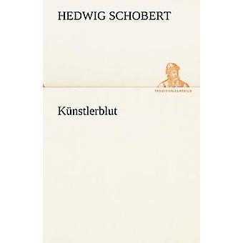 Kunstlerblut av Schobert & Hedwig