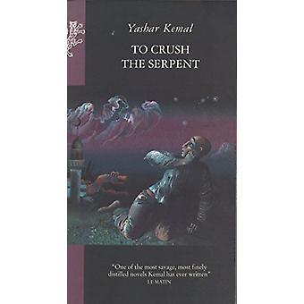 To Crush The Serpent by To Crush The Serpent - 9781846559648 Book