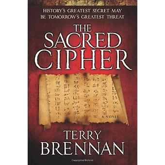 The Sacred Cipher by Terry Brennan - 9780825424267 Book