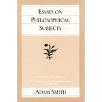 Essays on Philosophical Subjects by Adam Smith - W. P. D. Wightman -